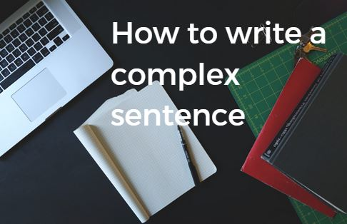 how to write a sentence Text only | back english composition 1 sentences: simple, compound, and complex a common weakness in writing is the lack of varied sentences becoming aware of.