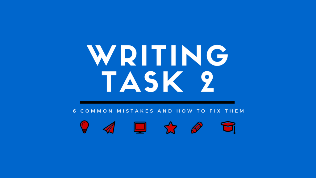 6-common-mistakes-1024x576 6 Common Mistakes in Writing Task 2