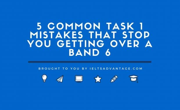 5 Common Task 1 Mistakes That Stop You Getting Over a Band 6