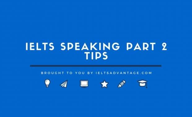 IELTS Speaking Part 2 Tips