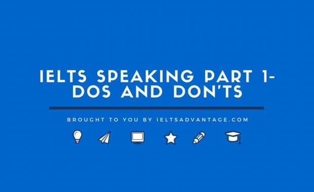 IELTS Speaking Part 1- Dos and Don'ts