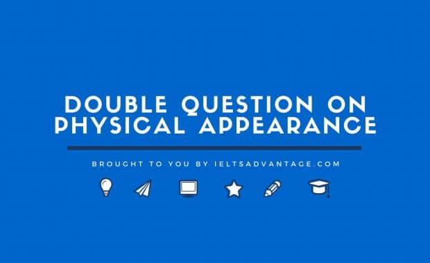 Double Question on Physical Appearance