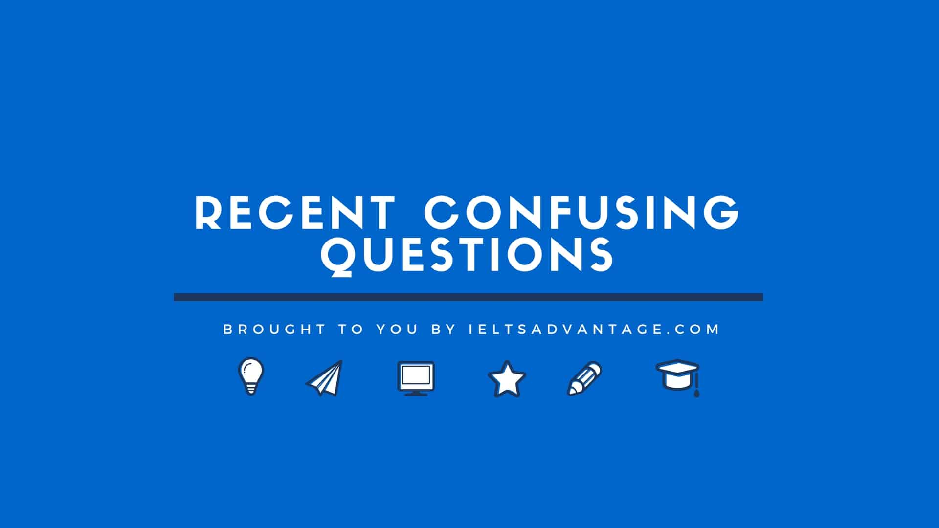 Recent Confusing Questions