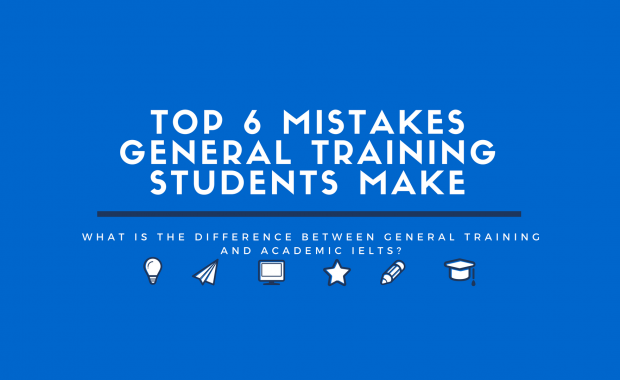 Top 6 Mistakes General Training Students Make